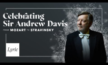 Celebrating Sir Andrew Davis, from Mozart to Stravinsky (Virtual Concert)
