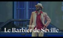 [TRAILER] LE BARBIER DE SÉVILLE by Gioacchino Rossini