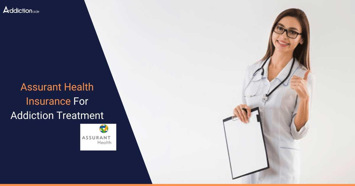 Assurant Health Insurance For Addiction Treatment