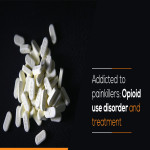 Addicted to painkillers: Opioid use disorder and treatment