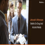 Jehovah's Witnesses Beliefs On Drug And Alcohol Rehab