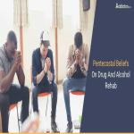 Pentecostal Beliefs On Drug And Alcohol Rehab