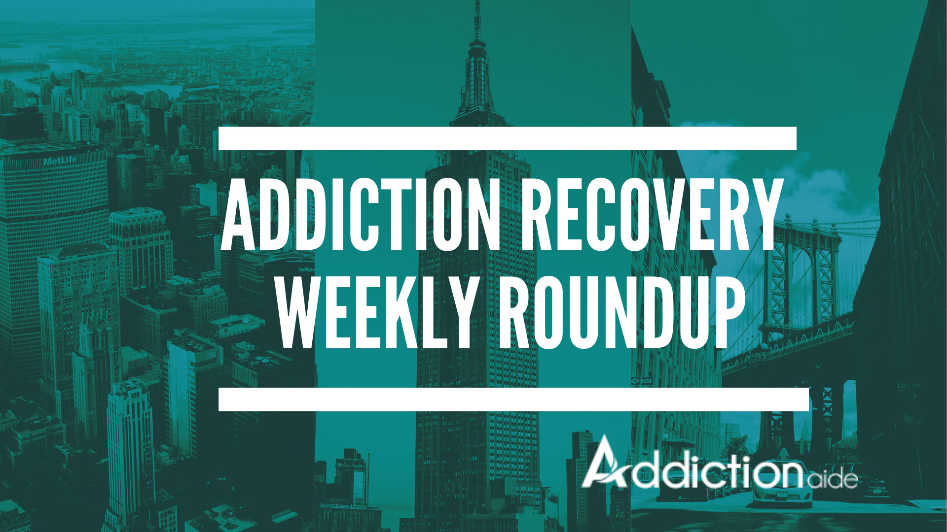 Addiction Recovery Weekly Roundup