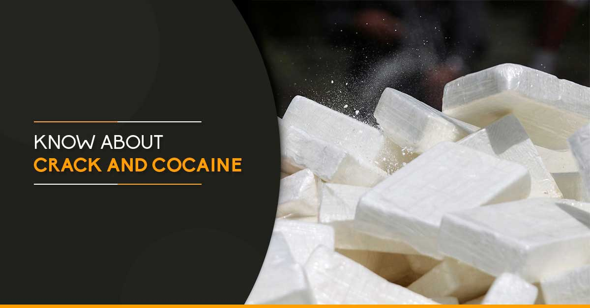 Know about Crack and Cocaine