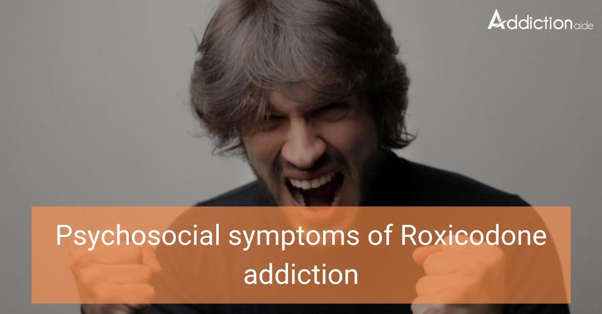 Psychosocial symptoms of Roxicodone addiction
