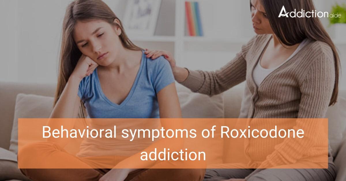 Behavioral Symptoms of Roxicodone addiction