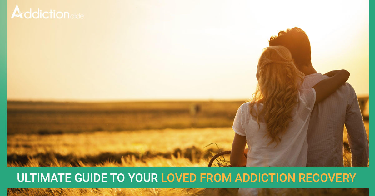 Addiction recovery from your loved one
