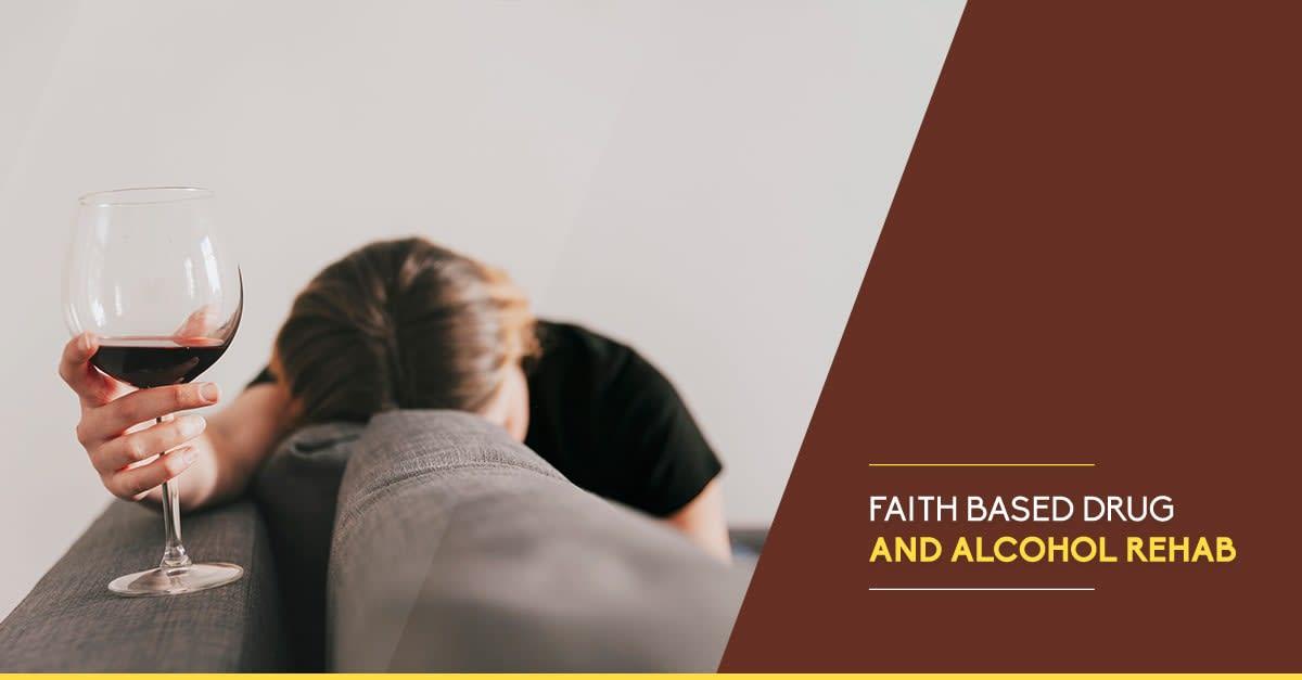Faith based drug and alcohol rehab