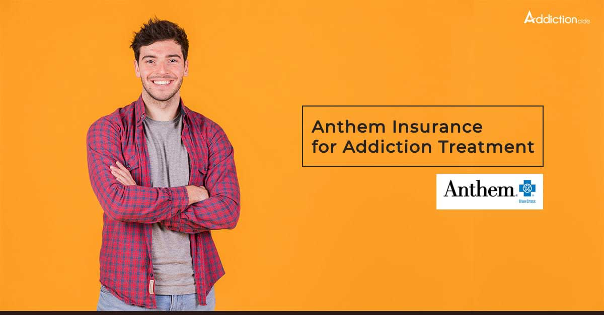 Anthem Insurance For Addiction Treatment