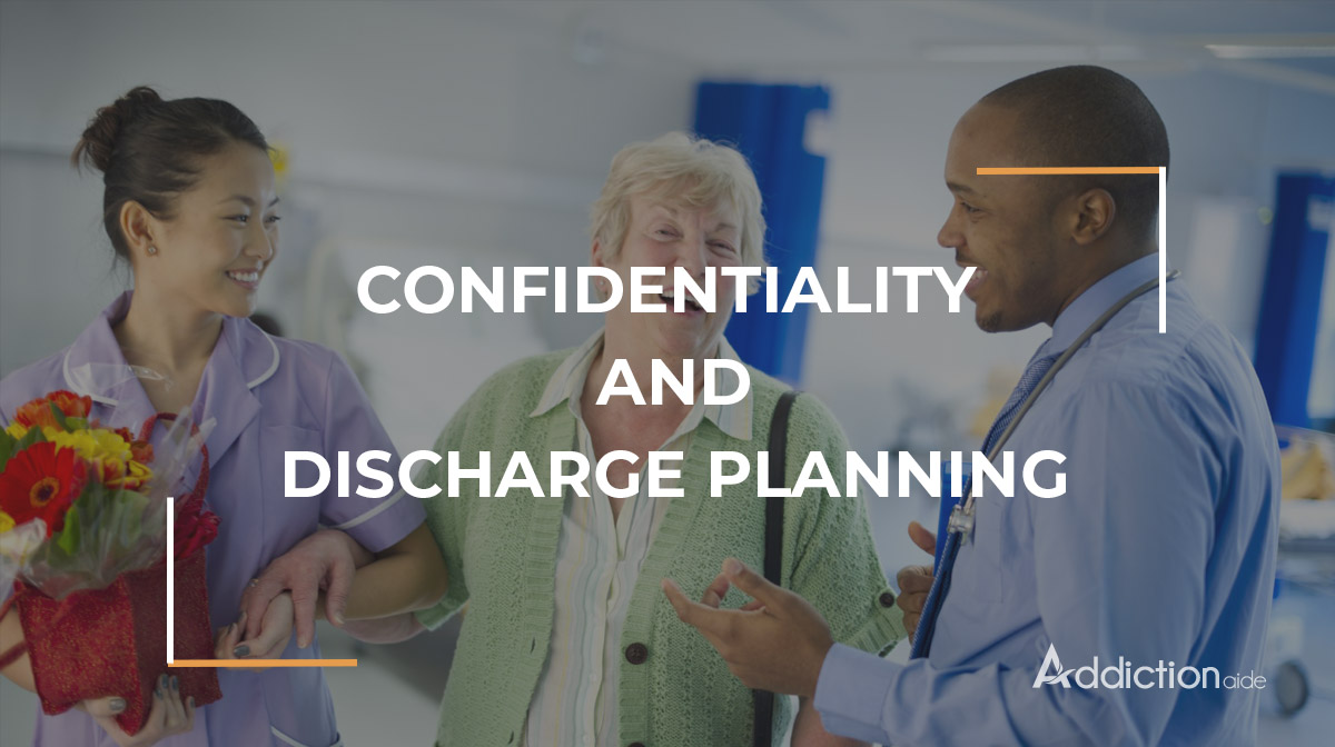 Confidentiality and Discharge planning