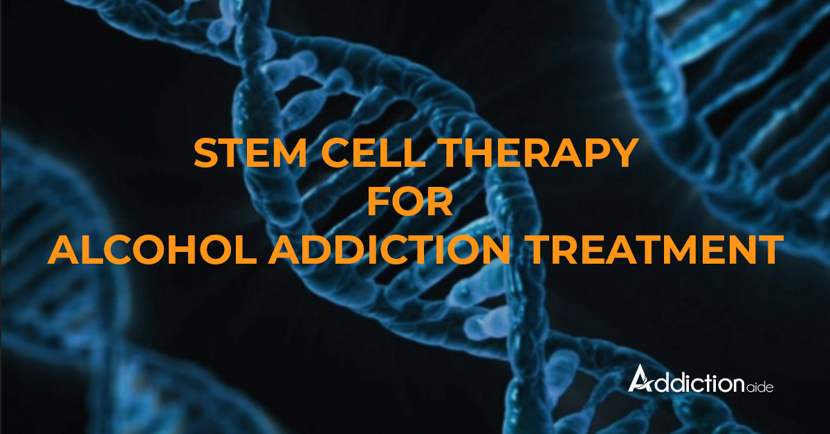 Stem cell therapy for alcohol addiction treatment