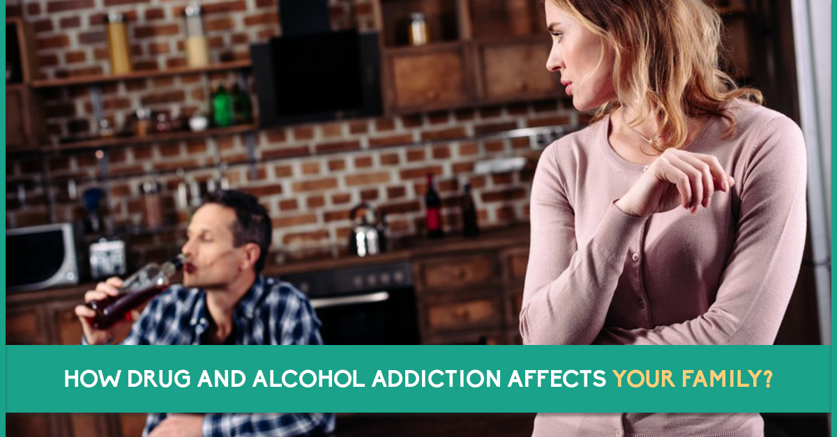 How drug and alcohol addiction affects your family
