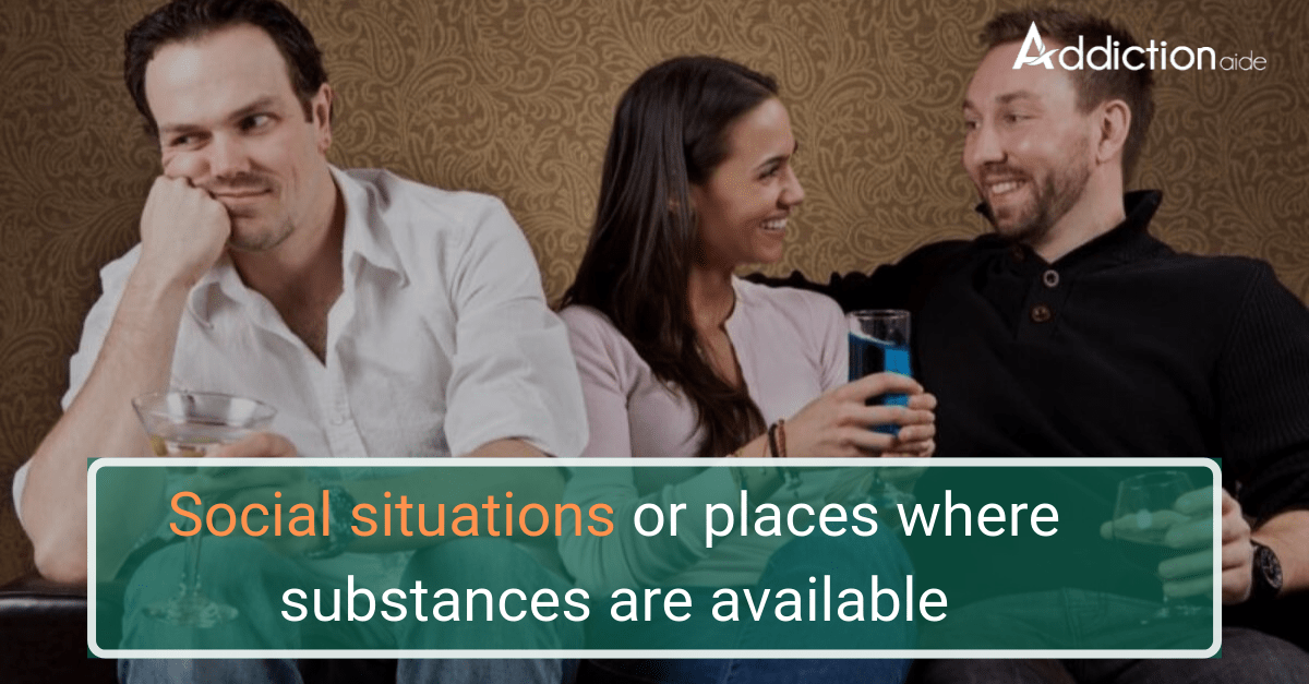 Social situations or places where substances are available