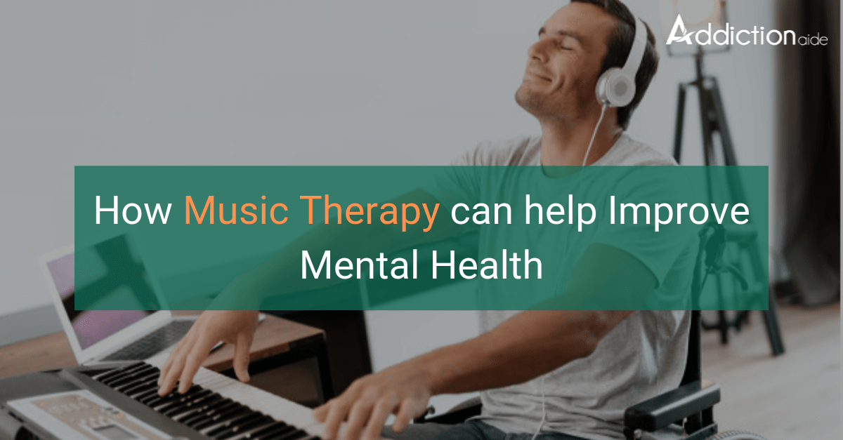 How Music Therapy can help Improve Mental Health