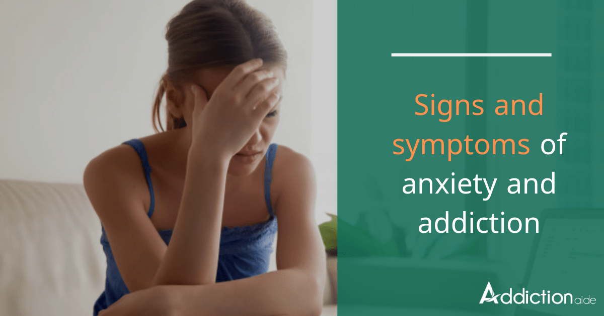 Signs and symptoms of anxiety and addiction