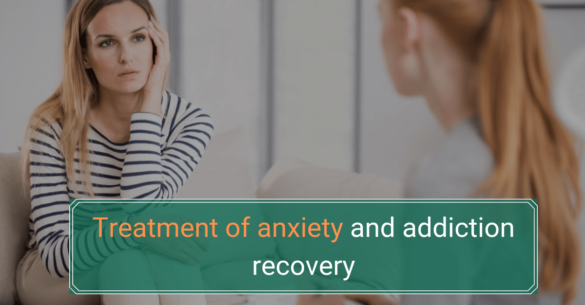 Treatment of anxiety and addiction recovery