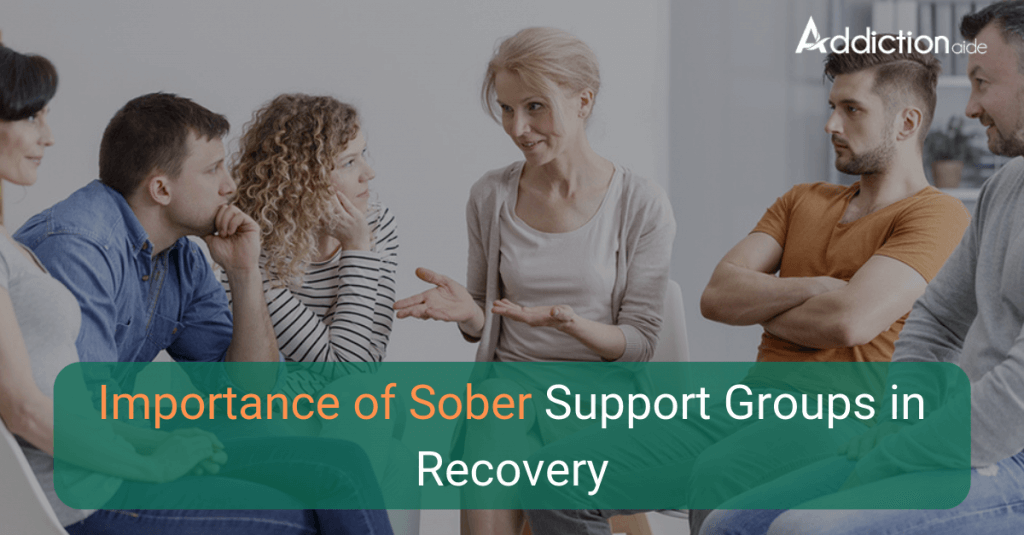 The Importance Of Sober Support Groups In Recovery