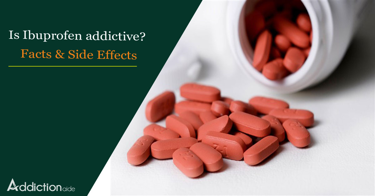 Is Ibuprofen Addictive? Facts & Side Effects
