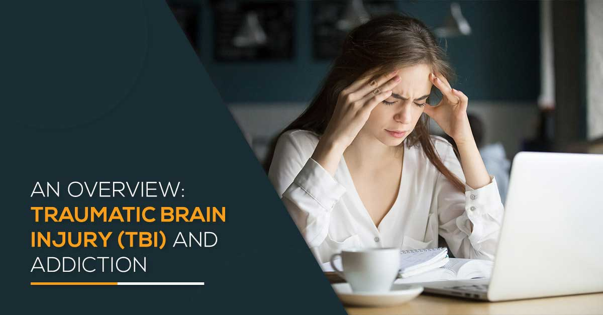 An overview: Traumatic Brain Injury (TBI) and Addiction