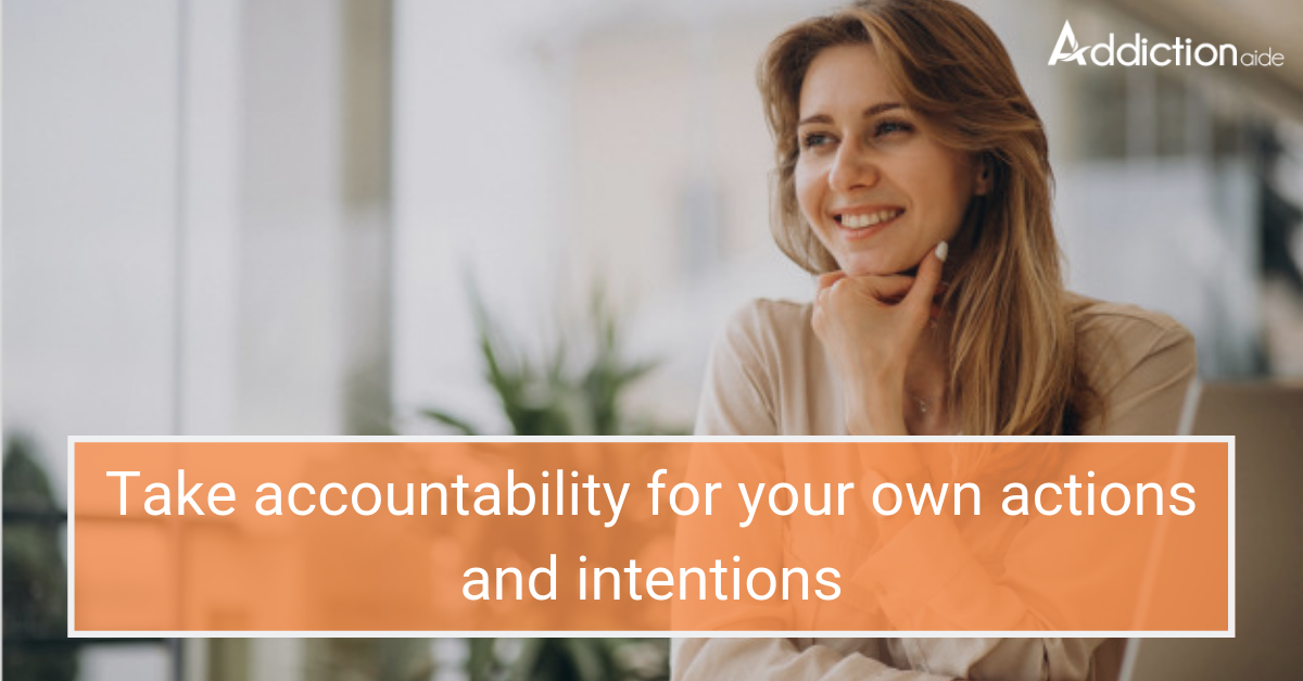 Resolve to take accountability for your own actions and intentions