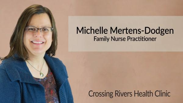 Michelle Mertens-Dodgen Family Nurse Practitioner at Crossing Rivers Health Clinic in Prairie du Chien