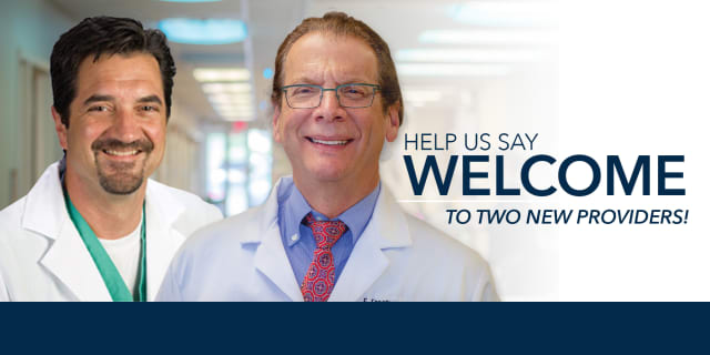 Help us say welcome to two new providers! Dr. Steven Beer and Dr. Fred Freeman.