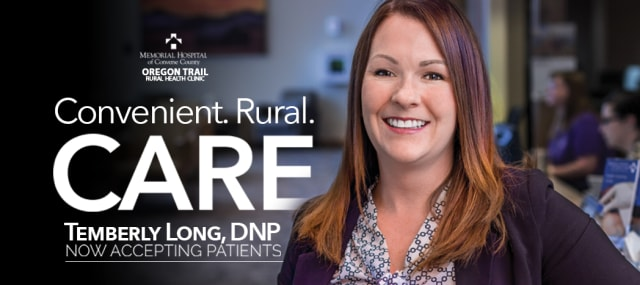 Convenient. Rural. Care. Temberly Long, DNP. Now accepting patients