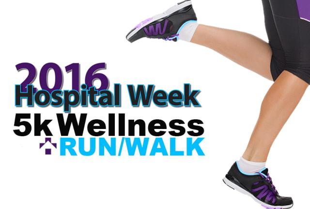 2016 hospital week 5k wellness run/walk