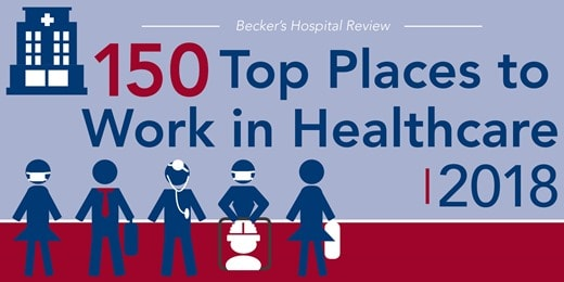 Becker's Hospital Review: 150 Top Places to Work in Healthcare 2018