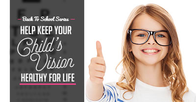 Back to school series: Help keep your child's vision healthy for life