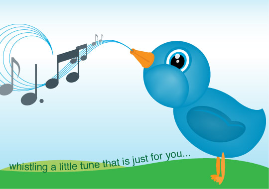 "A cartoon bird whistling with the message ""Whistling a little tune that is just for you..."""