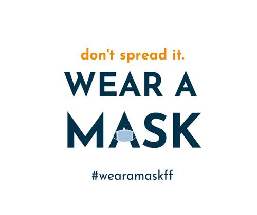 don't spread it. WEAR A MASK. #wearamaskff