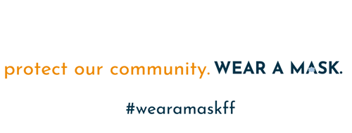 protect our community. WEAR A MASK. #wearamaskff