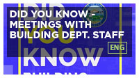 Did You Know - Meetings with Building Dept. Staff