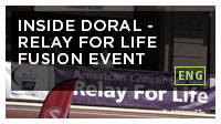 Inside Doral - Relay for life Fusion Event