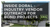 Inside Doral - Industry Vendor Outreach for Bond Projects