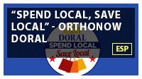 'Spend Local, Save Local' - OrthoNOW Doral ESP