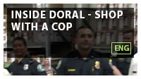 Inside Doral - Shop with a Cop