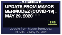 Update from Mayor Bermudez (COVID-19) : May 29, 2020