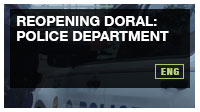 REOPENING DORAL: Police Department