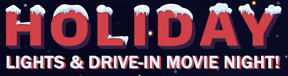 Holiday Lights and Drive-In Movie