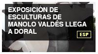 Exposición de esculturas de Manolo Valdés llega a Doral