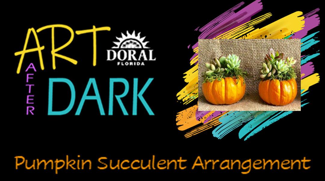 Art After Dark - Pumpkin Succulent Arrangement