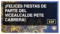 ¡Felices fiestas de parte del vicealcalde Pete Cabrera!