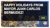 Happy Holidays from Mayor Juan Carlos Bermudez!