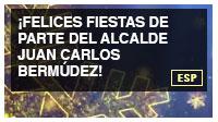 ¡Felices fiestas de parte del alcalde Juan Carlos Bermúdez!