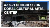 4-16-21 Progress on Doral Cultural Arts Center