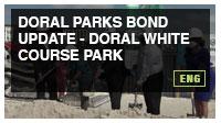 Doral Parks Bond Update - Doral White Course Park