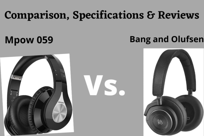 Bang and Olufsen Vs. Mpow 059 Comparison, Specifications & Reviews
