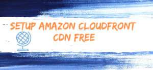 Setup amazon cloudfront cdn free